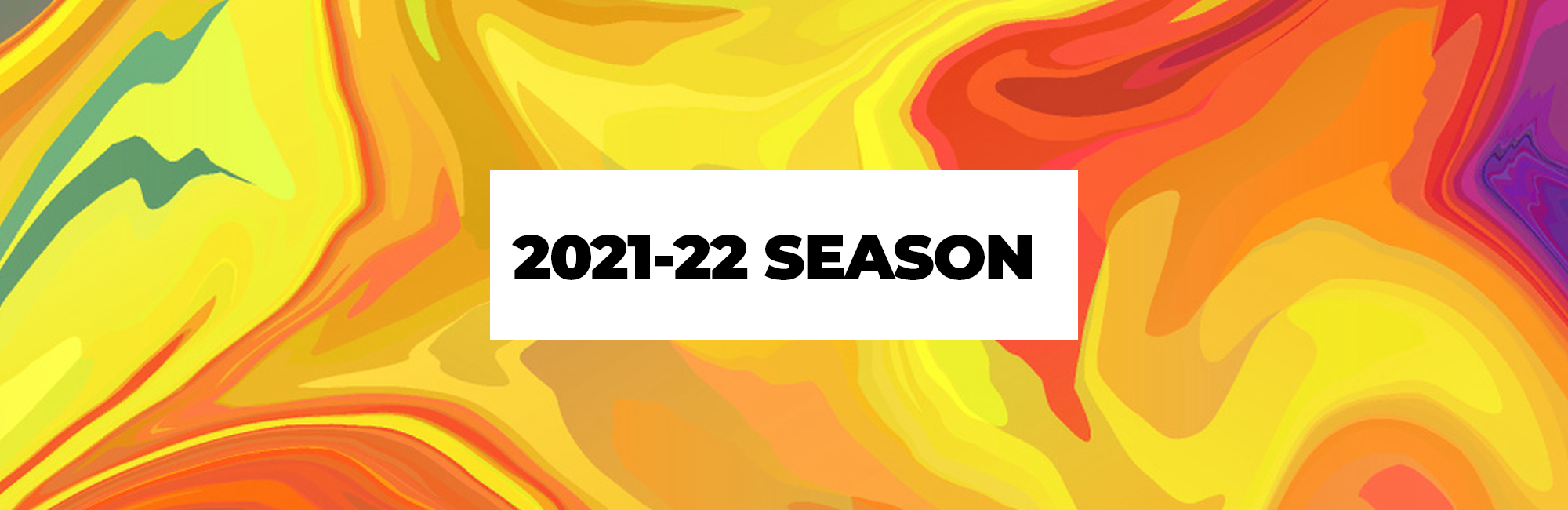 Image of paint colors swirling with 2021-22 Season text in the center